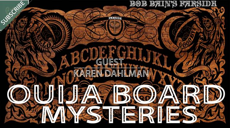 Written Review & Audio Interview: The Spirits and Mysteries of the Ouija – By Bob Bain / Farside